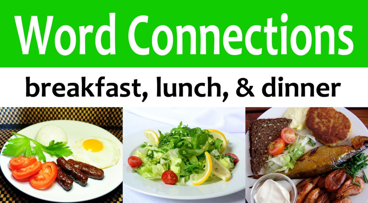 Healthy Meals For Breakfast Lunch And Dinner  Word Connections Breakfast Lunch & Dinner – The