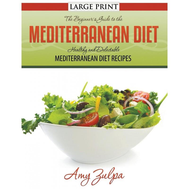 Healthy Mediterranean Diet Recipes  The Beginner s Guide to the Mediterranean Diet