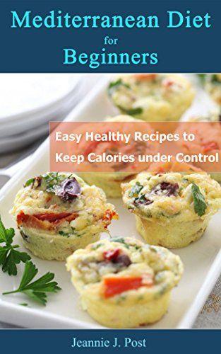 Healthy Mediterranean Diet Recipes  Mediterranean Diet for Beginners Easy Healthy Recipes to