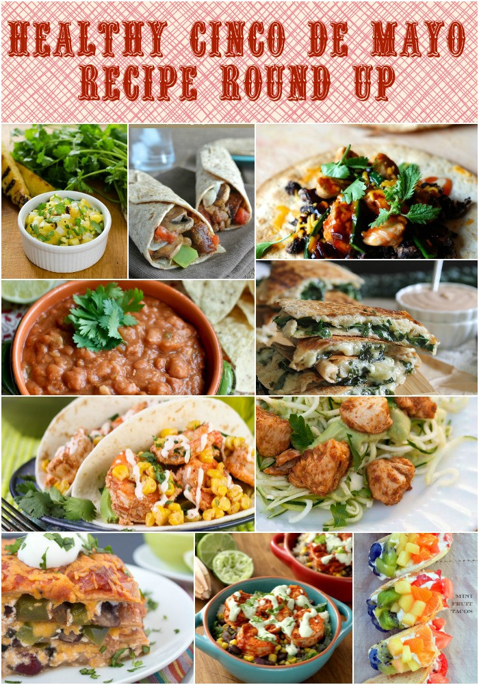 Healthy Mexican Food Recipes  Healthy Cinco de Mayo Recipe Round Up Food Done Light