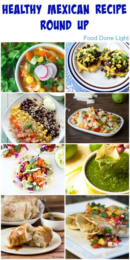 Healthy Mexican Food Recipes  Healthy Mexican Recipe Round Up Food Done Light