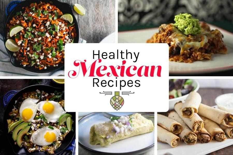 Healthy Mexican Food Recipes  Healthy Mexican Food Recipes