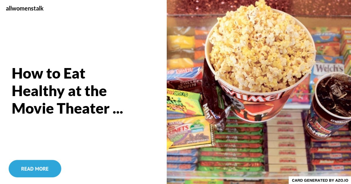 Healthy Movie Theater Snacks  How to Eat Healthy at the Movie Theater Food