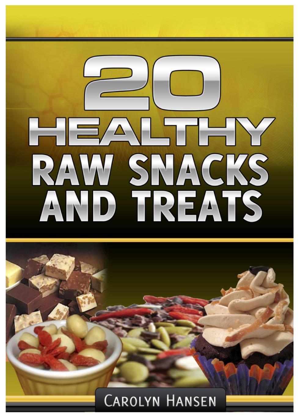Healthy No Sugar Snacks  20 Healthy Sugar Free No Bake Snacks Recipe eBook Free