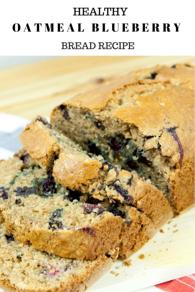 Healthy Oatmeal Bread Recipe  Oatmeal Blueberry Bread Recipe