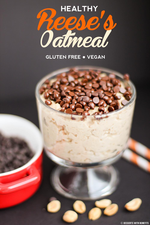 Healthy Oatmeal Desserts  Healthy Reese s Oatmeal Recipe Gluten Free Vegan