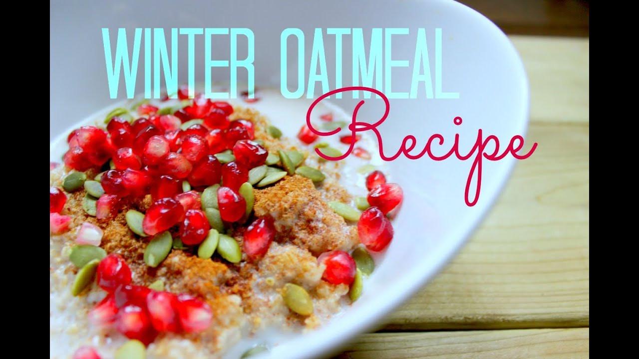 Healthy Oatmeal Ideas For Breakfast  Winter Oatmeal Recipe Healthy Breakfast Ideas