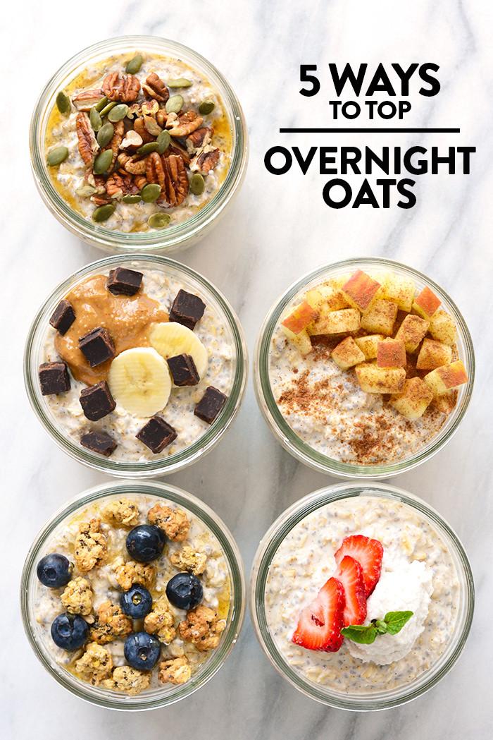 Healthy Oats Breakfast Recipes  5 Ways to Top Your Overnight Oats Vanilla Bean Overnight