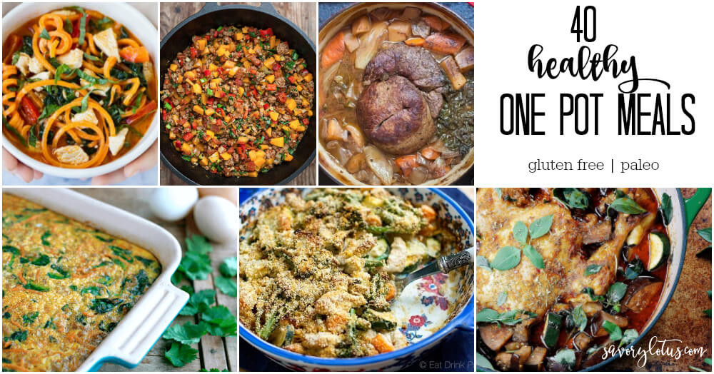 Healthy One Pot Dinners  40 Healthy e Pot Meals gluten free and paleo Savory