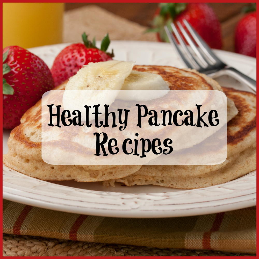 Healthy Pancakes Recipe  Lighten Up Your Breakfast with Healthy Pancake Recipes
