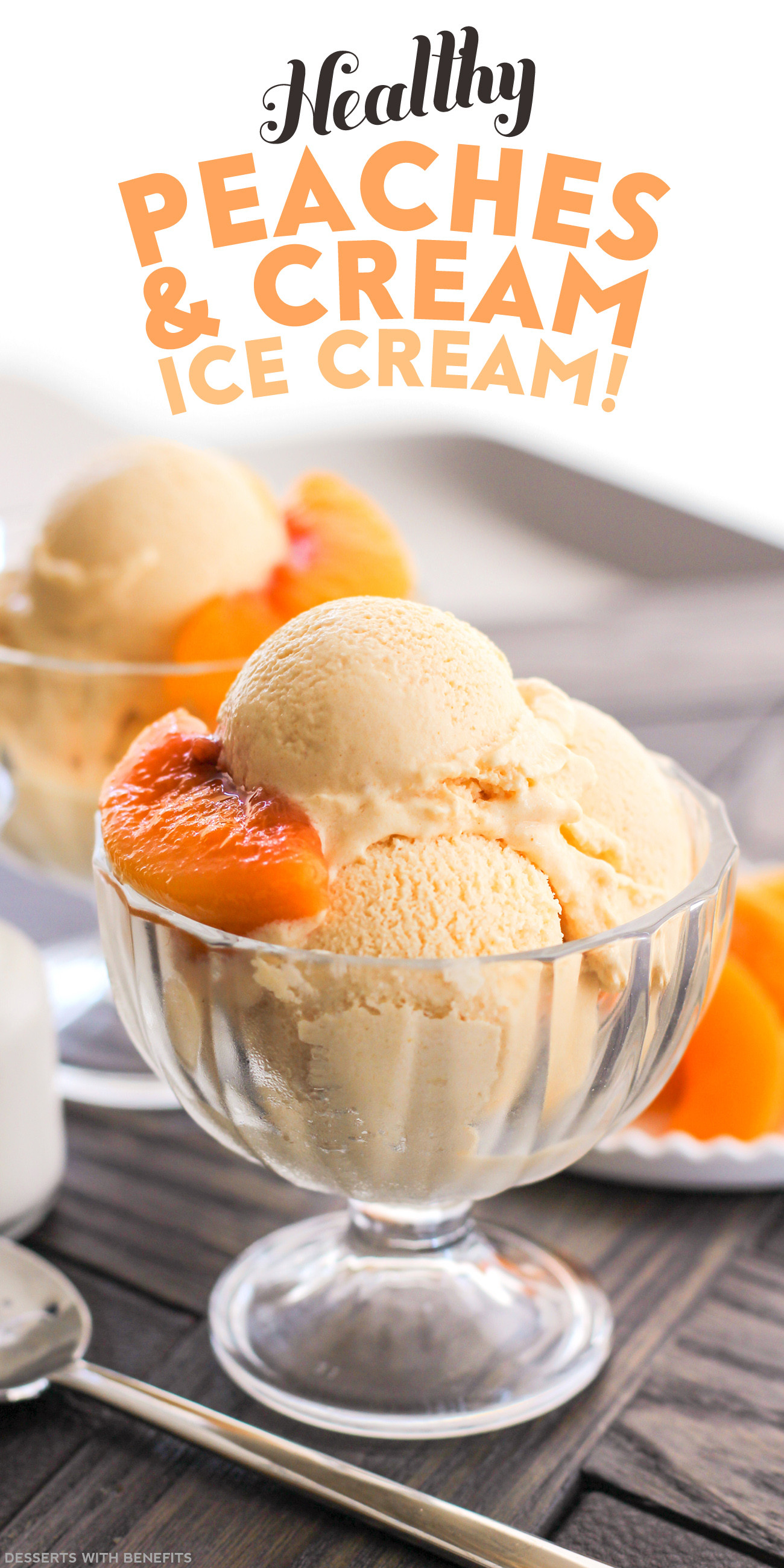 Healthy Peach Recipes  Healthy Peaches and Cream Ice Cream Recipe No Sugar Added