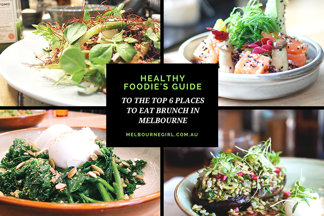 Healthy Places To Eat Breakfast  EATS DRINKS Archives MELBOURNE GIRL