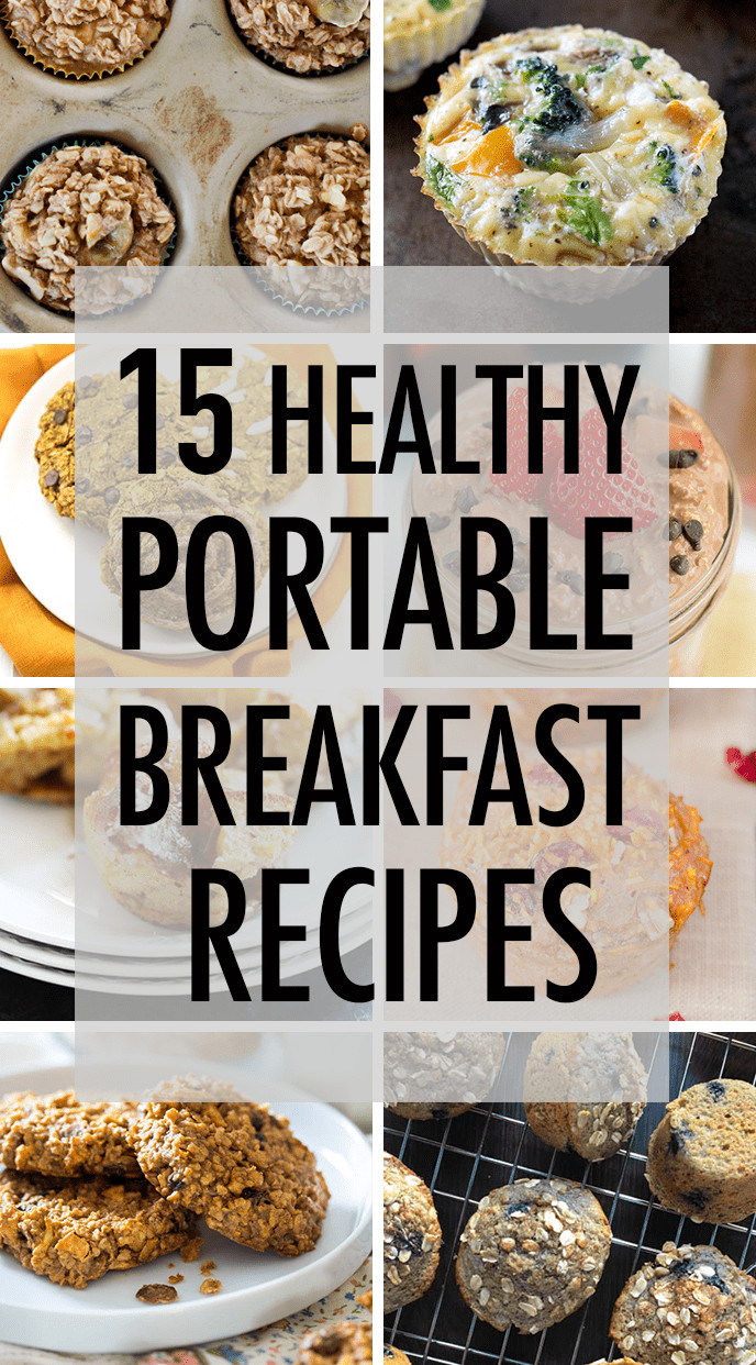 Healthy Portable Breakfast  15 Healthy Portable Breakfast Recipes