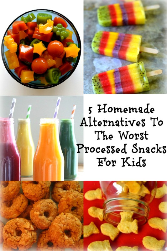 Healthy Processed Snacks  5 Homemade Alternatives To The Worst Processed Snacks For Kids