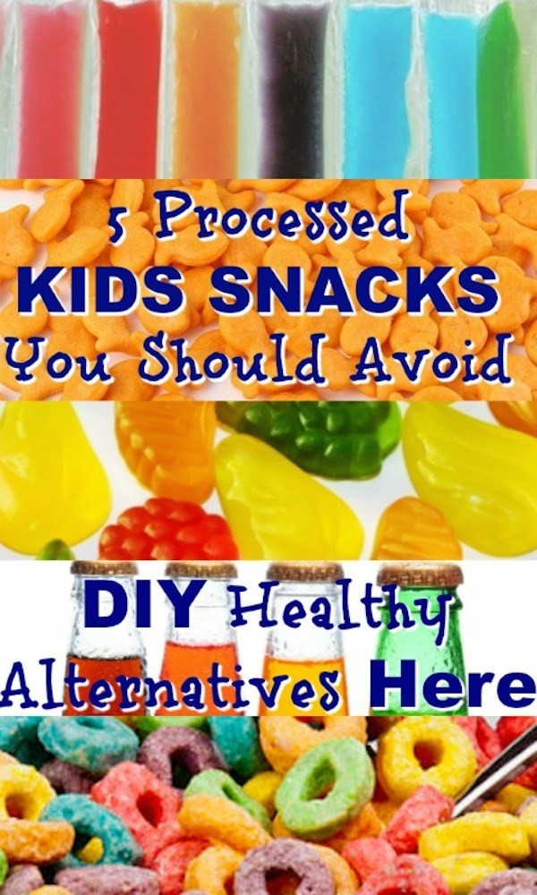 Healthy Processed Snacks  5 Processed Kids Snacks You Should Avoid