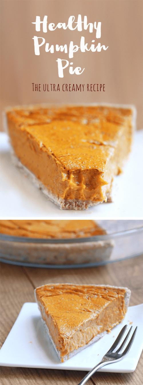 Healthy Pumpkin Pie  Healthy Pumpkin Pie The Creamiest Pie You ll Ever Taste