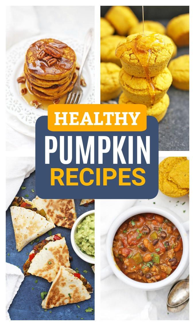 Healthy Pumpkin Recipes  The BEST Healthy Pumpkin Recipes to Make This Season • e
