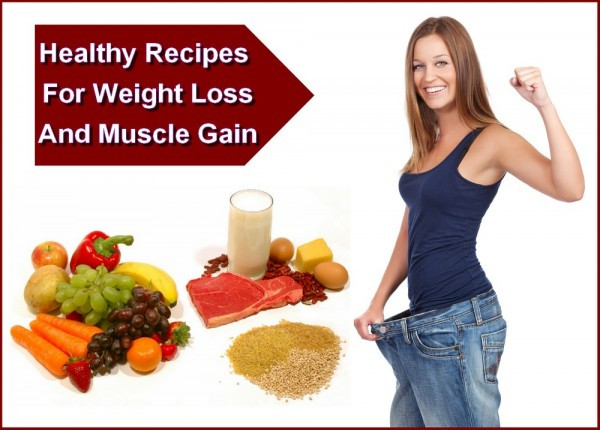 Healthy Recipes For Weight Loss And Muscle Gain  Healthy Recipes For Weight Loss And Muscle Gain