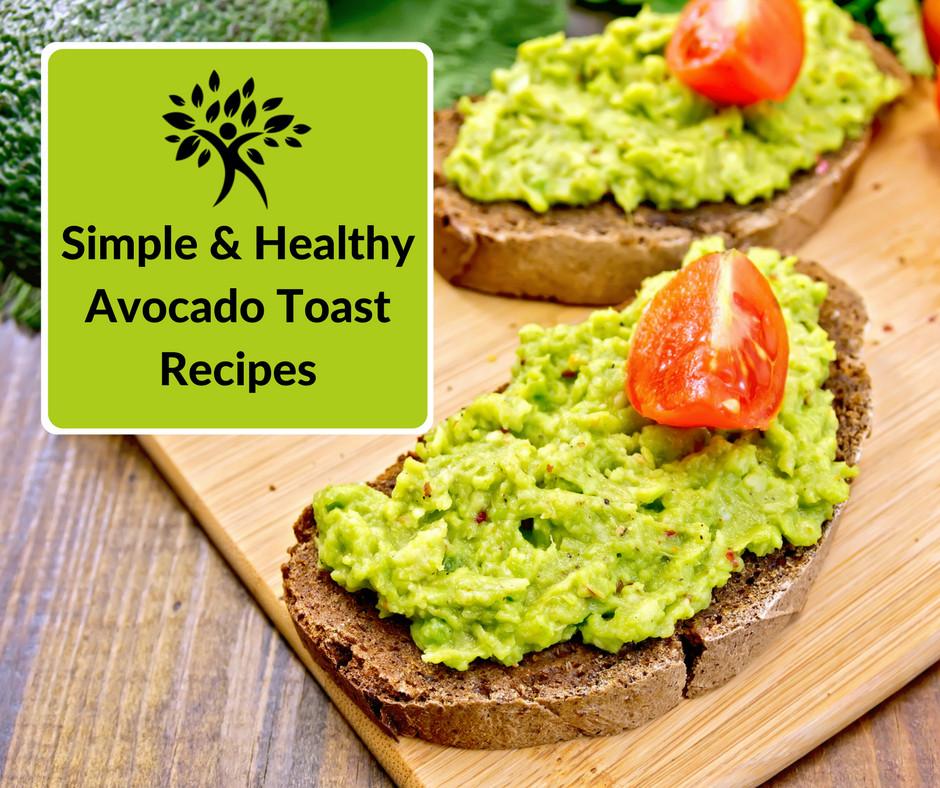 Healthy Recipes With Avocado  Simple & Healthy Avocado Toast Recipes Natural Health