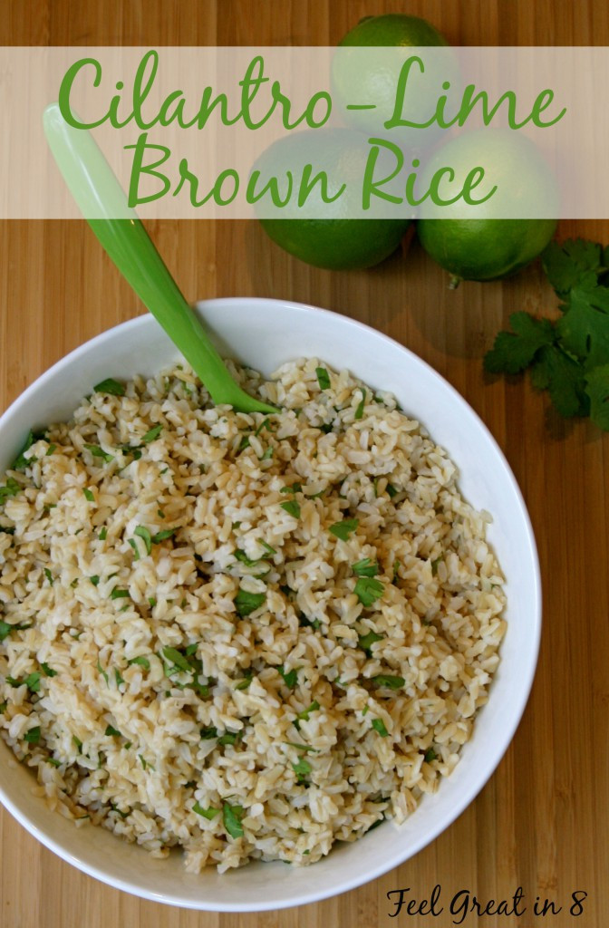 Healthy Rice Side Dishes  Cilantro Lime Brown Rice Feel Great in 8 Blog