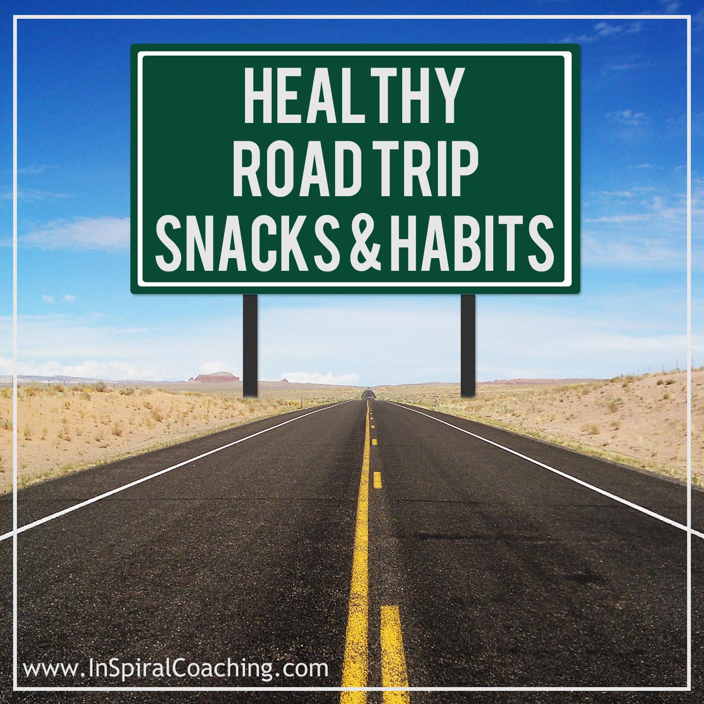 Healthy Road Trip Snacks  InSpiral Coaching Healthy road trip snacks and habits
