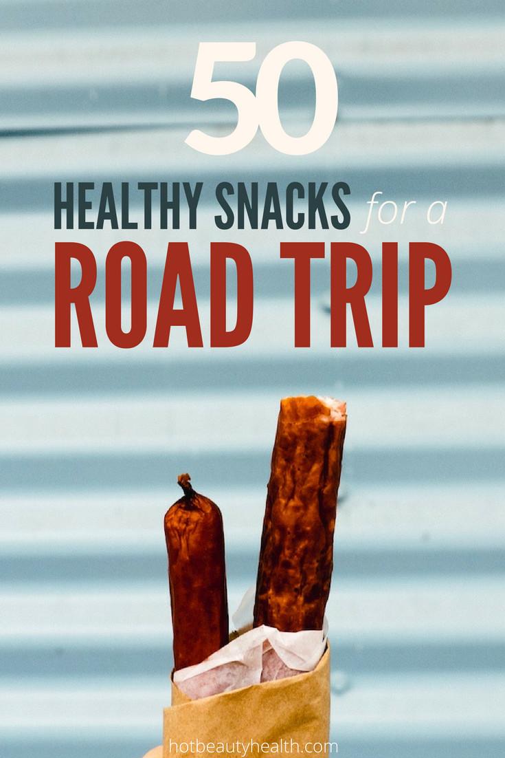 Healthy Road Trip Snacks  50 Healthy Road Trip Snacks Hot Beauty Health