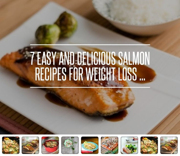 Healthy Salmon Recipes For Weight Loss  7 Easy and Delicious Salmon Recipes for Weight Loss