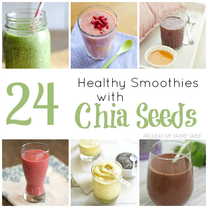 Healthy Seeds for Smoothies the top 20 Ideas About 24 Healthy Smoothies with Chia Seeds Around My Family Table