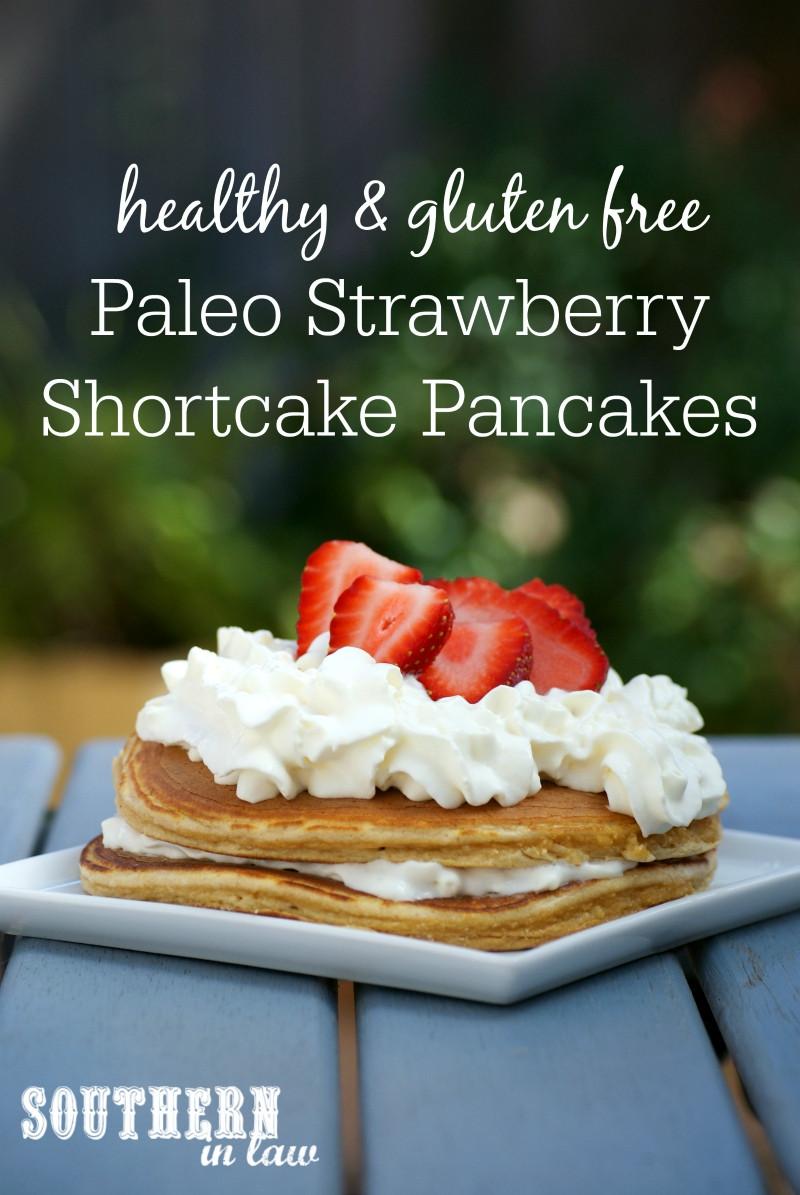 Healthy Shortcake Recipe  Southern In Law Recipe Healthy Paleo Strawberry