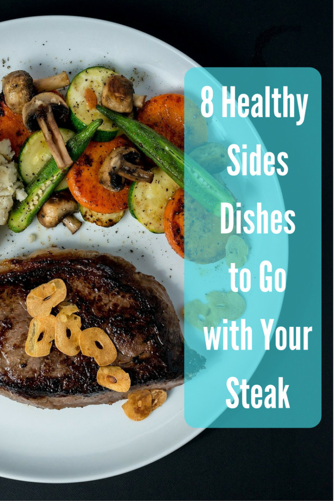 Healthy Side Dishes For Steak  8 Healthy Side Dishes to Go with Your Steak DIY Active