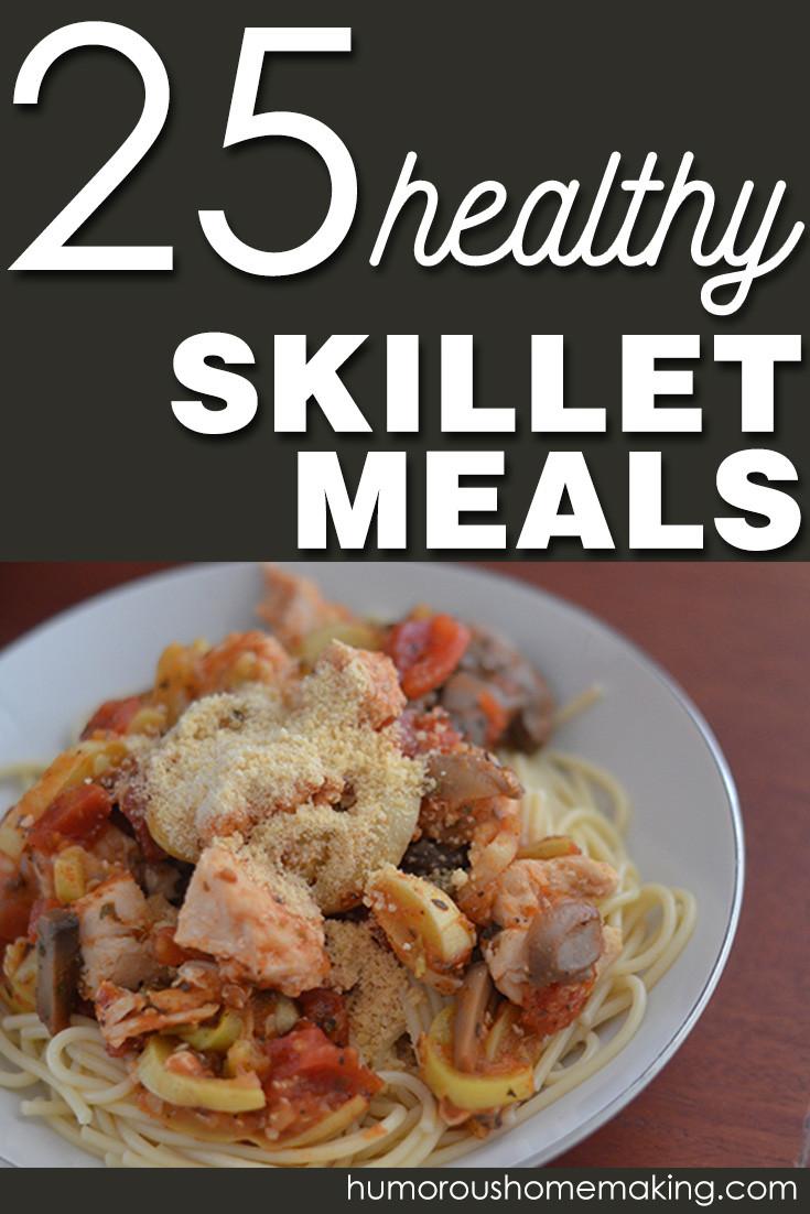 Healthy Skillet Dinners  25 Healthy Skillet Meals Humorous Homemaking
