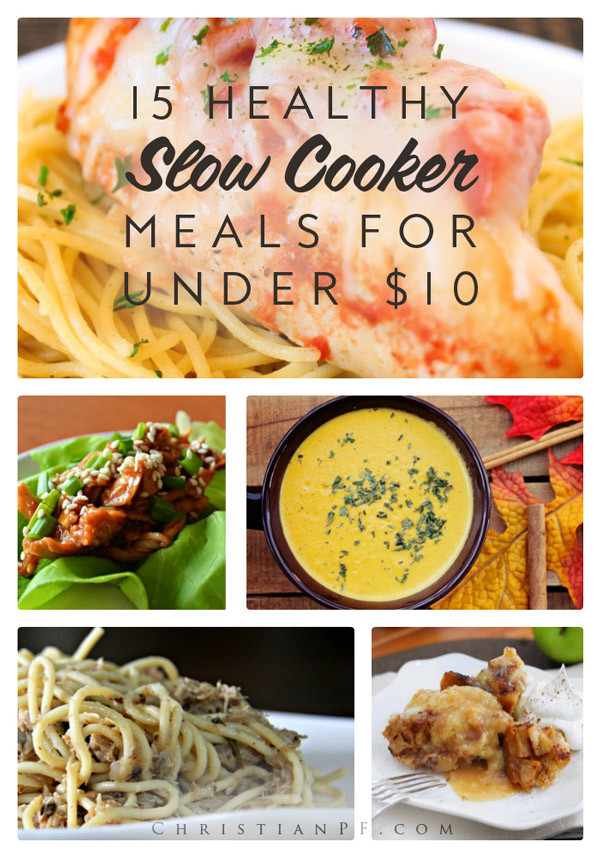 Healthy Slow Cooker Dinners  15 Healthy Slow Cooker Meals for under $10