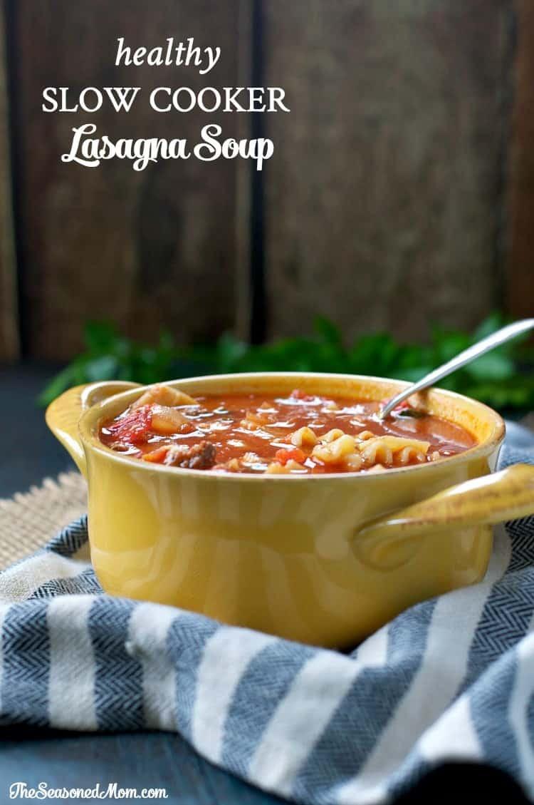 Healthy Slow Cooker Lasagna  Healthy Slow Cooker Lasagna Soup The Seasoned Mom
