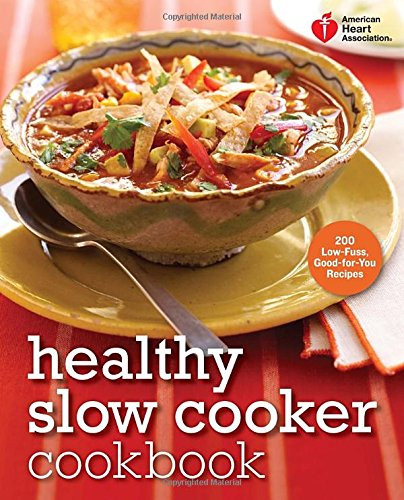 Healthy Slow Cooker Recipes For Weight Loss  American Heart Association Healthy Slow Cooker Cookbook