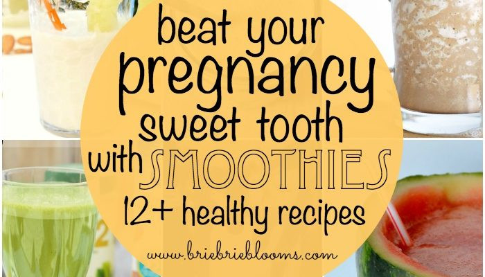 Healthy Smoothies During Pregnancy  Healthy Meals Archives Brie Brie Blooms