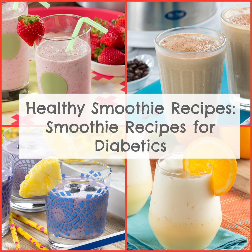 Healthy Smoothies For Diabetics  Healthy Smoothie Recipes 6 Recipes for Diabetics