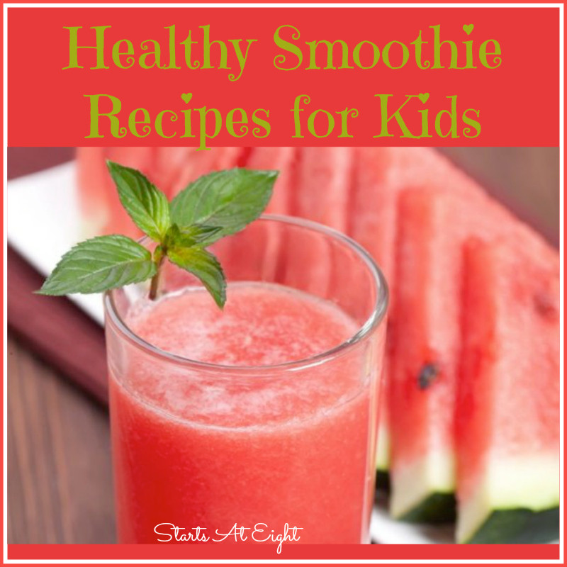 Healthy Smoothies For Kids  Healthy Smoothie Recipes for Kids StartsAtEight