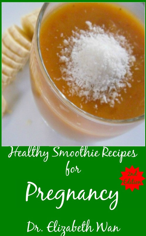 Healthy Smoothies For Pregnancy  Healthy Smoothie Recipes for Pregnancy 2nd Edition