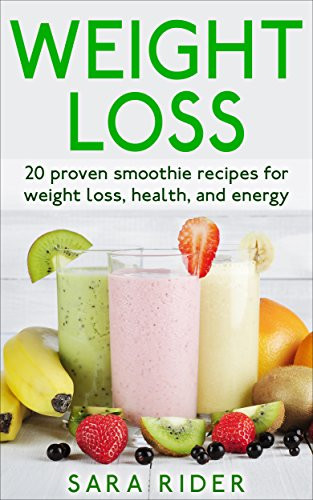 Healthy Smoothies For Weight Loss And Energy  01 09 15 NEW BLOG POST FREE Kindle Book List is Out