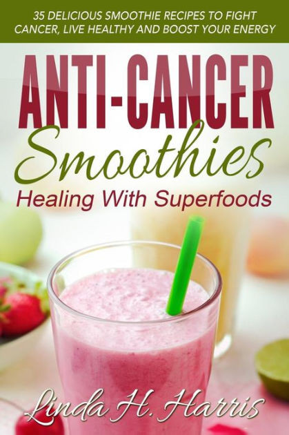 Healthy Smoothies To Buy At The Grocery Store  Anti Cancer Smoothies Healing With Superfoods 35