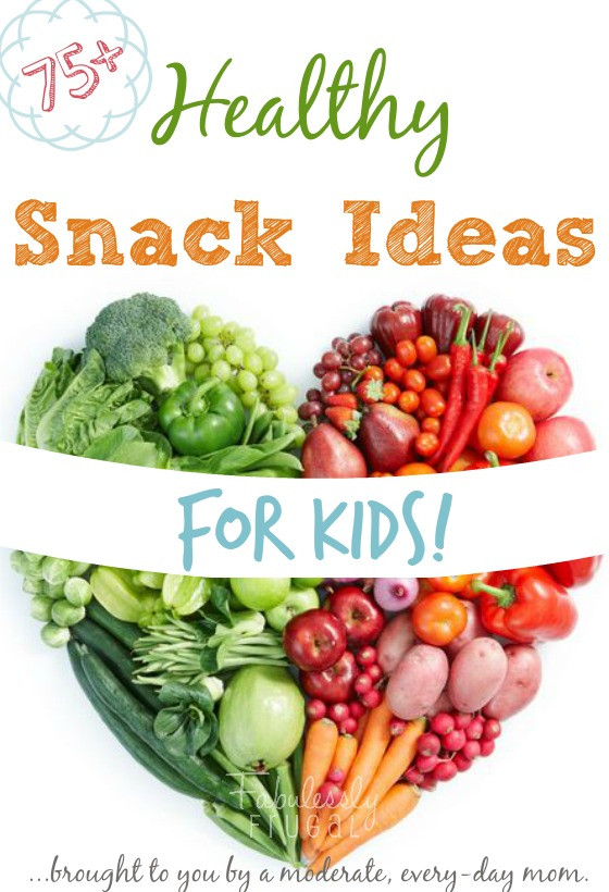Healthy Snacks For Kids To Make  75 Healthy Snack Ideas for Kids