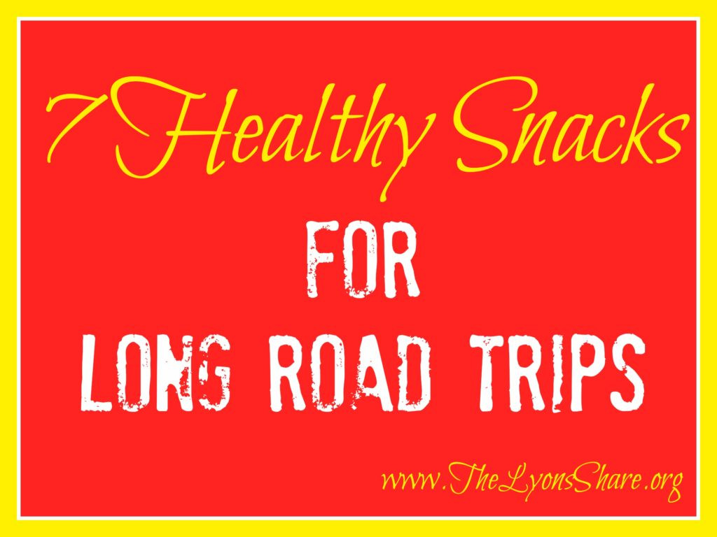 Healthy Snacks For Long Road Trips  7 Healthy Snacks for Road Trips