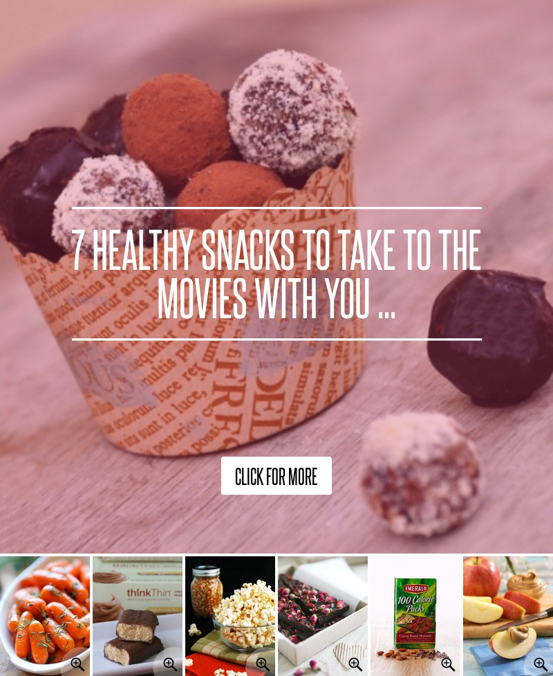 Healthy Snacks For Movies  7 Healthy Snacks to Take to the Movies with You Food