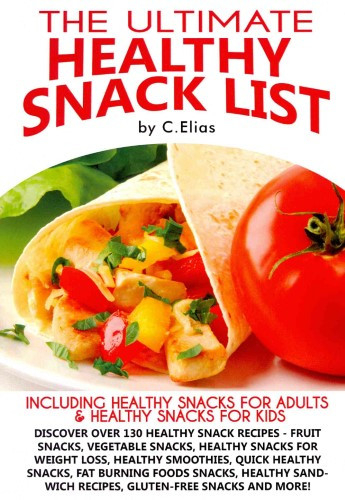 Healthy Snacks List For Adults  The Ultimate Healthy Snack List Including Healthy Snacks