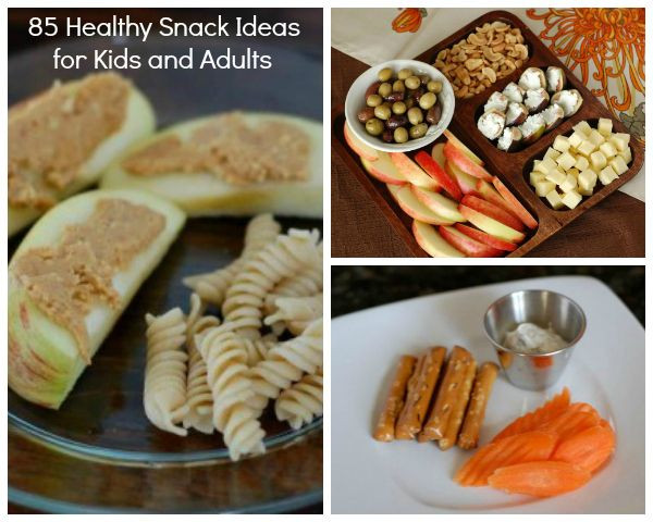 Healthy Snacks List For Adults  85 Snack Ideas for Kids and Adults