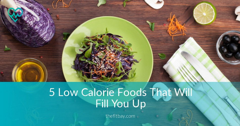 Healthy Snacks That Fill You Up  5 Low Calorie Foods That Will Fill You Up Healthy Food