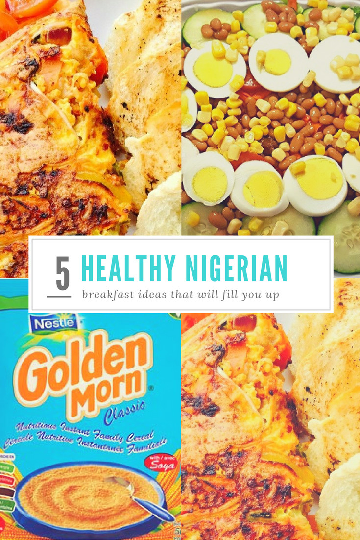 Healthy Snacks That Fill You Up  5 Healthy Nigerian Breakfast Ideas that Will Fill You Up