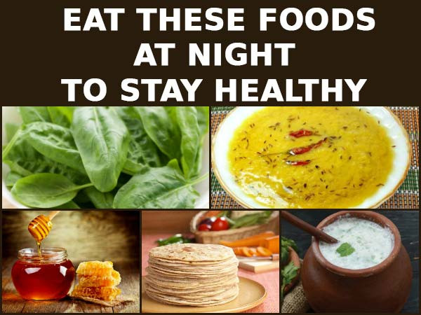 Healthy Snacks To Eat At Night  Foods You Should Eat At Night To Stay Healthy Boldsky