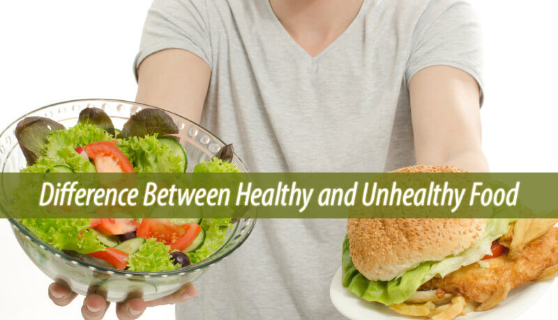 Healthy Snacks To Eat Between Meals  Difference Between Healthy and Unhealthy Food Natural
