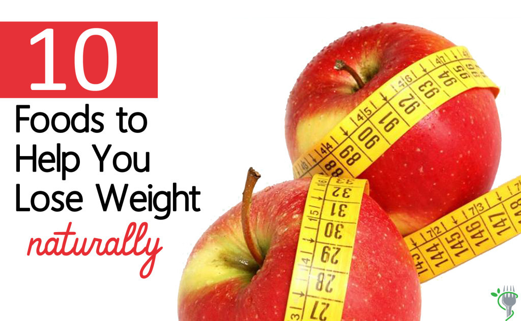 Healthy Snacks To Help You Lose Weight  10 Foods to Help You Lose Weight Naturally Healthy Eaton